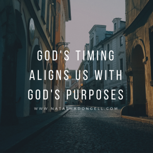 God's timing aligns us with god's purposes
